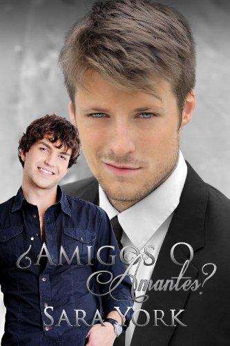 Sara York - Amigos O Amantes? (Spanish Edition)