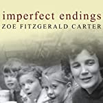 Imperfect Endings: A Daughter's Tale of Life and Death | Zoe FitzGerald Carter