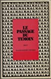 Le Passage du temoin: Recit (French Edition) (2720100943) by Claude Andree Zantman