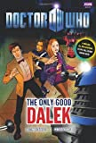 Doctor Who: The Only Good Dalek by Justin Richards, Mike Collins