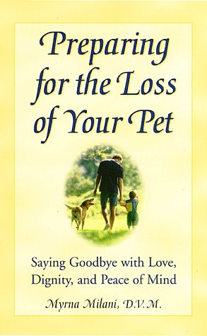 Preparing for the Loss of Your Pet: Saying Goodbye with Love, Dignity, and Peace of Mind