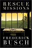 Rescue Missions: Stories (0393330427) by Busch, Frederick