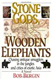 img - for Stone Gods, Wooden Elephants by Bergin, Bob (2001) Paperback book / textbook / text book