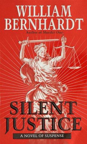 BERNHARDT, WILLIAM - Silent Justice