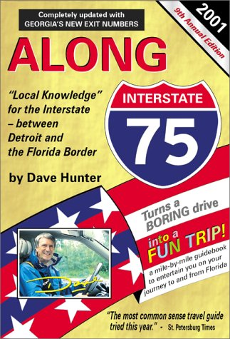 Along Interstate 75 Year 2000: The Local Knowledge Driving Guide for Interstate Travelers Between Detroit and the Florida Border (Along Interstate 75, 8th ed)