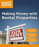 Idiot's Guides: Making Money with Rental Properties Front Cover