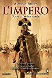 L'impero. Sotto un'unica spada (Italian Edition)