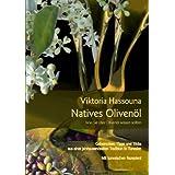 """Natives Oliven�l - Was Sie �ber Oliven�l wissen solltenvon """"Viktoria Hassouna"""""""