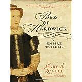 Bess of Hardwick: Empire Builder ~ Mary S. Lovell