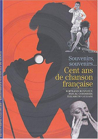 Souvenirs, souvenirs... : Cent ans de chanson française
