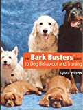 The Bark Busters' Guide To Dog Behaviour and Training