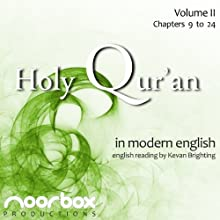 The Holy Qur'an: A Modern English Reading, Volume II: Chapters 9-24 (       UNABRIDGED) by Noorbox Productions Narrated by Kevan Brighting