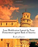 Loan Modification Lawsuit by Texas Homeowners against Bank of America: Dirty tricks with no mercy.