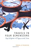 Travels in Four Dimensions: The Enigmas of Space and Time (0198752547) by Robin Le Poidevin