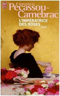 L'Impératrice des roses par Pécassou-Camebrac