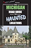 img - for The Michigan Road Guide to Haunted Locations book / textbook / text book