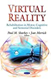 Virtual Reality: Rehabilitation in Motor, Cognitive and Sensorial Disorders
