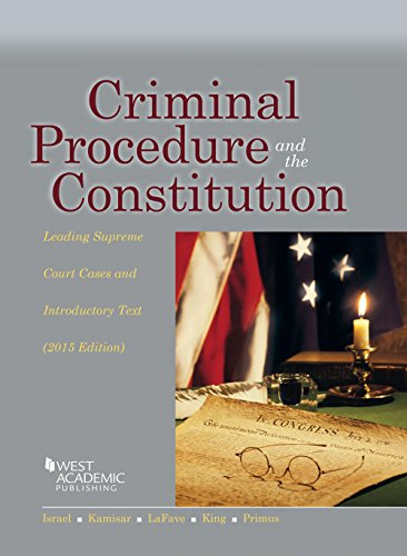 Criminal Procedure and the Constitution, Leading Supreme Court Cases and Introductory Text, 2015 (American Casebook Series)