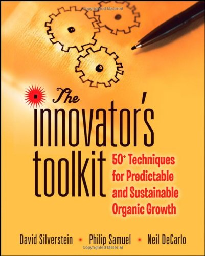 The Innovator's Toolkit: 50+ Techniques for Predictable...
