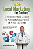 img - for Local Marketing for Doctors: Building a 5 Star Reputation (The Essential Guide to Attracting a Flood of New Patients) book / textbook / text book