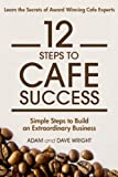 img - for 12 Steps to Cafe Success: Simple Steps to an Extraordinary Business book / textbook / text book