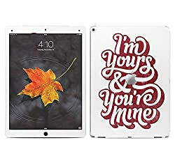 Theskinmantra I am Yours SKIN/STICKER/VINYL for Apple Ipad Pro Tablet 12.9 inch