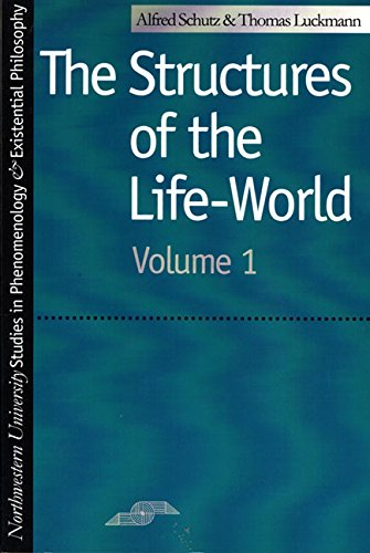 Structures of the Life-World, Vol. 1 (Studies in Phenomenology and Existential Philosophy)