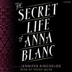 The Secret Life of Anna Blanc | Jennifer Kincheloe