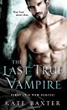 The Last True Vampire <br>(Last True Vampire series)	 by  Kate Baxter in stock, buy online here