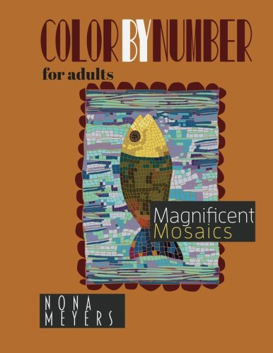 Color By Number For Adults: Magnificent Mosaics