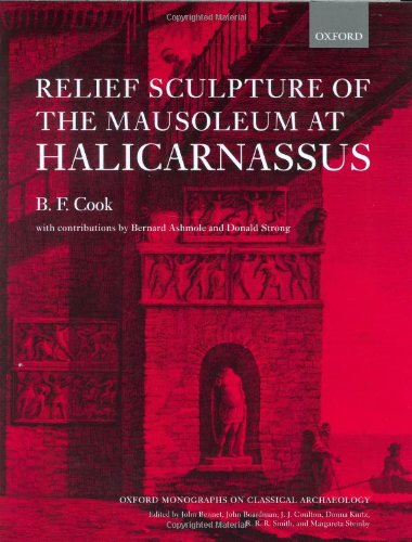 # Relief Sculpture of the Mausoleum at Halicarnassus (Oxford Monographs on Classical Archaeology)