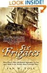 Six Frigates: How Piracy, War and Bri...