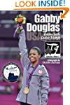 Gabby Douglas: Golden Smile, Golden T...