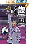 Gabby Douglas: Golden Smile, Golden T...