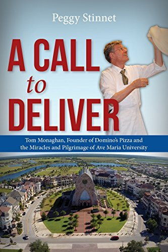 a-call-to-deliver-tom-monaghan-founder-of-dominos-pizza-and-the-miracles-and-pilgrimage-of-ave-maria