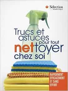 trucs et astuces pour tout nettoyer chez soi