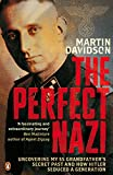 img - for Perfect Nazi: Uncovering My SS Grandfather's Secret Past and How Hitler Seduced a Generation book / textbook / text book