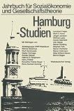 img - for Hamburg-Studien (Jahrbuch f r Sozial konomie und Gesellschaftstheorie) (German Edition) book / textbook / text book