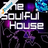 The Soulful House (Best Of Soulful, Deep & Vocal House Music)