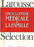 Encyclopédie médicale de la famille...