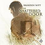 The Shattered Door | Brandon Witt