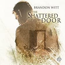 The Shattered Door (       UNABRIDGED) by Brandon Witt Narrated by Andrew McFerrin