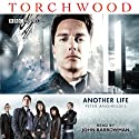Torchwood: Another Life  by Peter Anghelides Narrated by John Barrowman