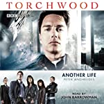 Torchwood: Another Life (Dramatised) | Peter Anghelides