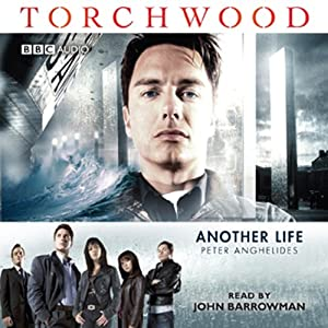 Torchwood: Another Life (Dramatised) | [Peter Anghelides]