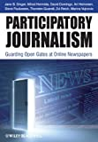 img - for Participatory Journalism: Guarding Open Gates at Online Newspapers book / textbook / text book