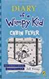 Jeff Kinney Diary of a Wimpy Kid: Cabin Fever (Book 6) by Kinney, Jeff on 16/11/2011 unknown edition