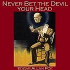 Never Bet the Devil Your Head Hörbuch von Edgar Allan Poe Gesprochen von: Cathy Dobson