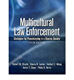 By Robert M. Shusta M.P.A. Multicultural Law Enforcement: Strategies for Peacekeeping in a Diverse Society (5th Edition)