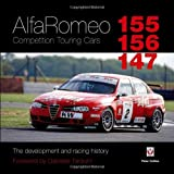 Alfa Romeo 155/156/147 Competition Touring Cars: The Cars development and racing history Peter Collins